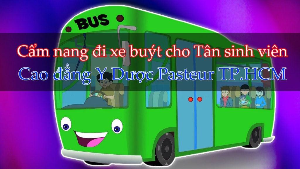 Cẩm nang đi xe buýt cho Tân sinh viên Cao đẳng Y Dược Pasteur TP.HCM