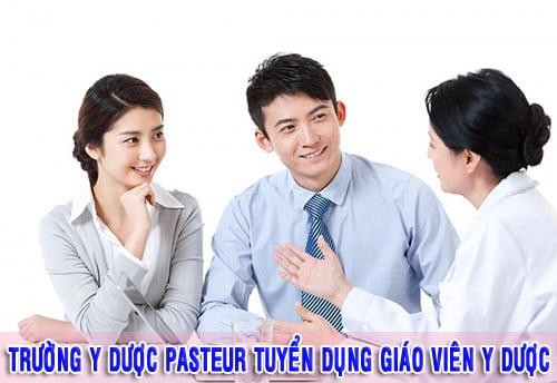 Trường Cao đẳng Y Dược Pasteur TPHCM tuyển dụng giáo viên dạy Y Dược.