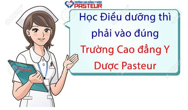 Học ngành Điều dưỡng phải vào đúng Trường Cao đẳng Y Dược Pasteur