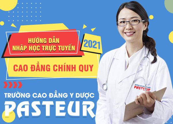 <center><em>Hướng dẫn nhập học trực tuyến tại Trường Cao đẳng Y Dược Pasteur năm 2021</em></center>